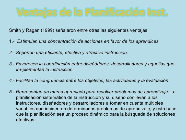 Smith y Ragan (1999) señalaron entre otras las siguientes ventajas: 1.-  Estimulan una concentración de acciones en favor ...
