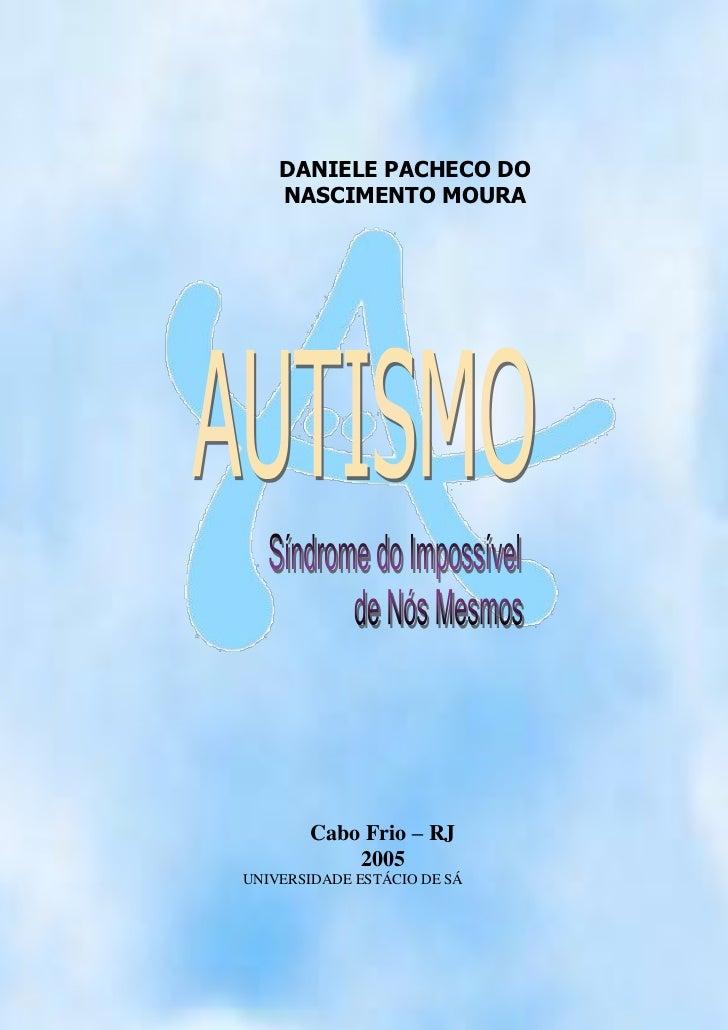 DANIELE PACHECO DO    NASCIMENTO MOURA       Cabo Frio – RJ           2005UNIVERSIDADE ESTÁCIO DE SÁ