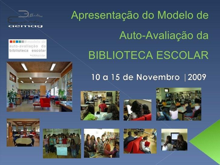 Apresentação do Modelo de Auto-Avaliação da BIBLIOTECA ESCOLAR