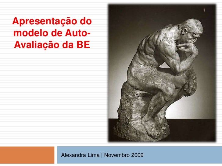 Apresentação do modelo de Auto-Avaliação da BE<br />Alexandra Lima | Novembro 2009 <br />1<br />