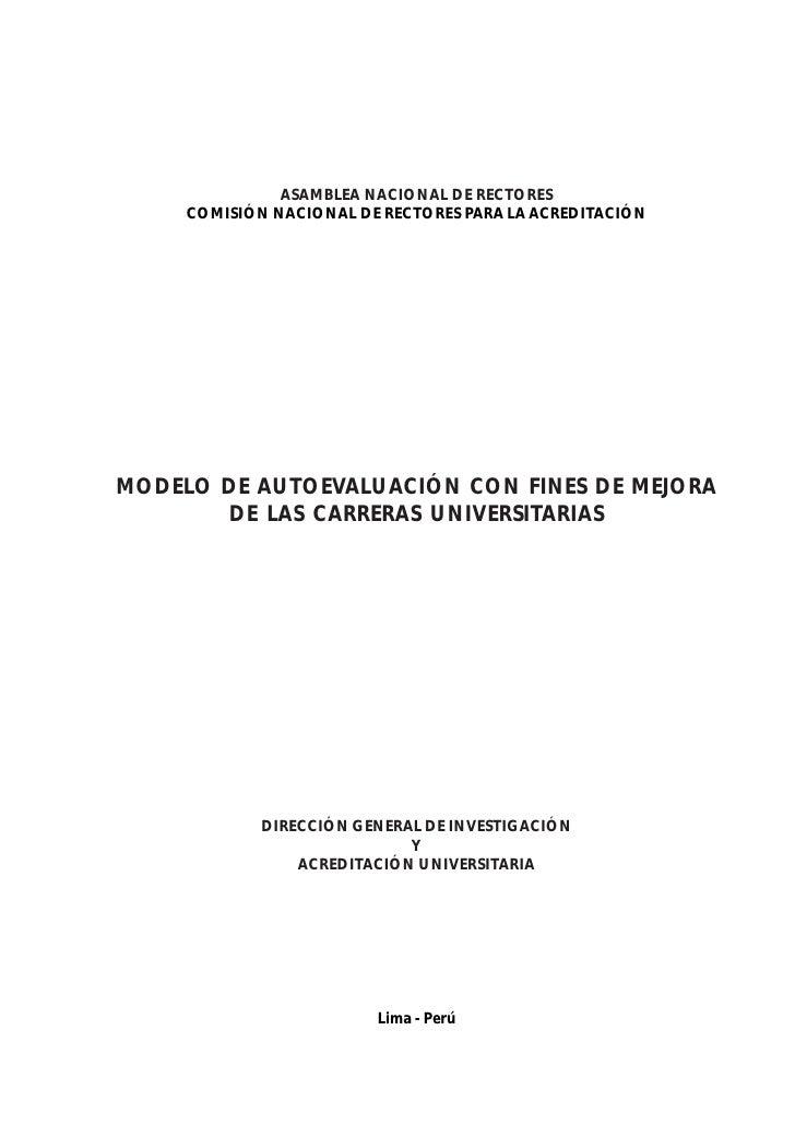 ASAMBLEA NACIONAL DE RECTORES      COMISIÓN NACIONAL DE RECTORES PARA LA ACREDITACIÓN     MODELO DE AUTOEVALUACIÓN CON FIN...