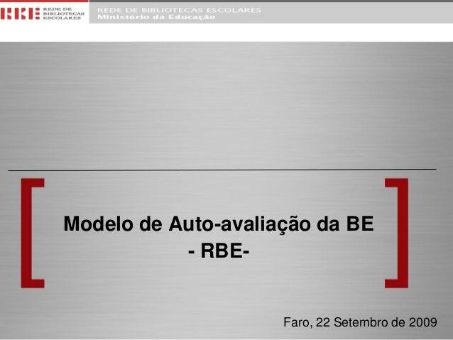 Modelo de Auto-avaliação da BE - RBE- Faro, 22 Setembro de 2009