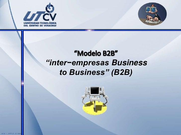 """Modelo B2B""<br />""inter−empresas Business <br />to Business"" (B2B)<br />"