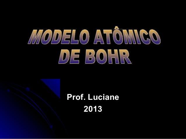 Prof. LucianeProf. Luciane 20132013