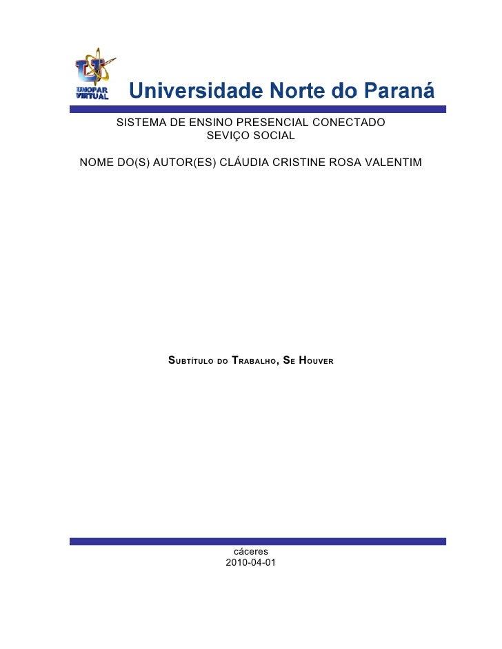 SISTEMA DE ENSINO PRESENCIAL CONECTADO                   SEVIÇO SOCIAL  NOME DO(S) AUTOR(ES) CLÁUDIA CRISTINE ROSA VALENTI...