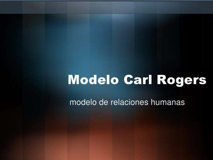Modelo Carl Rogersmodelo de relaciones humanas