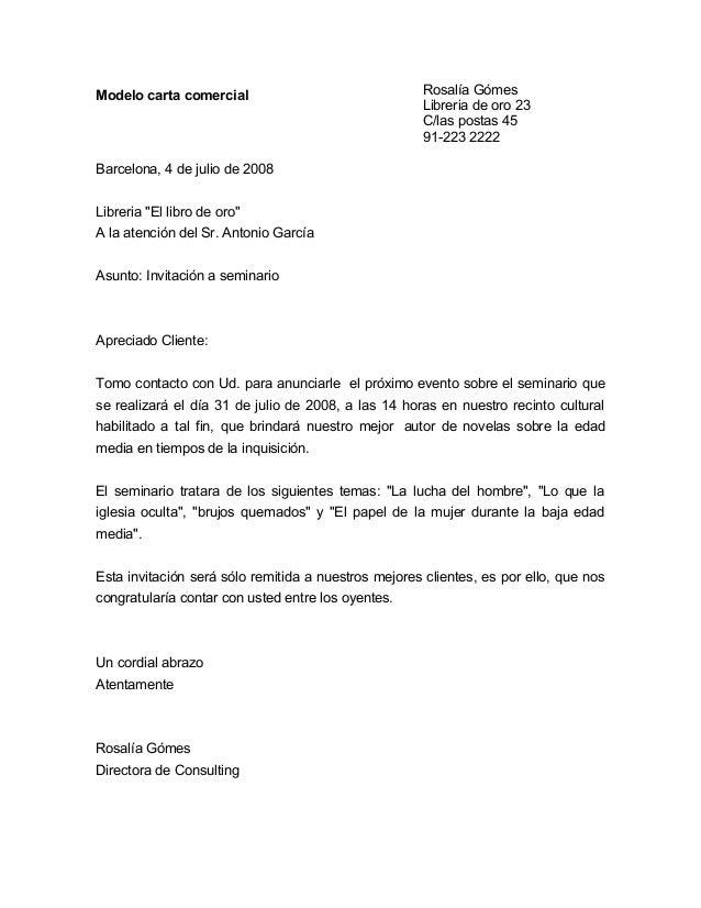 Modelo carta comercial Rosalía Gómes Libreria de oro 23 C/las postas 45 91-223 2222 Barcelona, 4 de julio de 2008 Libreria...