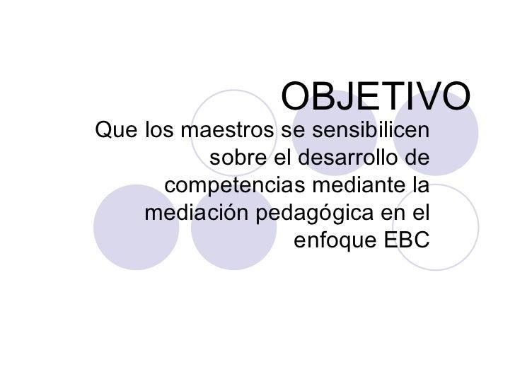 ENFOQUE EDUCATIVO BASADO EN COMPETENCIAS Slide 2