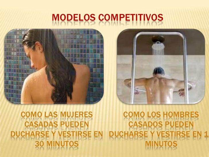 MODELOS COMPETITIVOS  COMO LAS MUJERES        COMO LOS HOMBRES   CASADAS PUEDEN          CASADOS PUEDENDUCHARSE Y VESTIRSE...