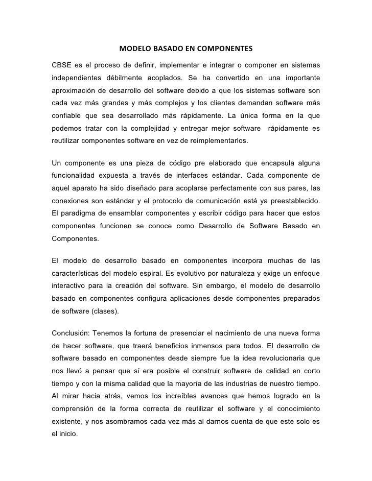 MODELO BASADO EN COMPONENTES CBSE es el proceso de definir, implementar e integrar o componer en sistemas independientes d...