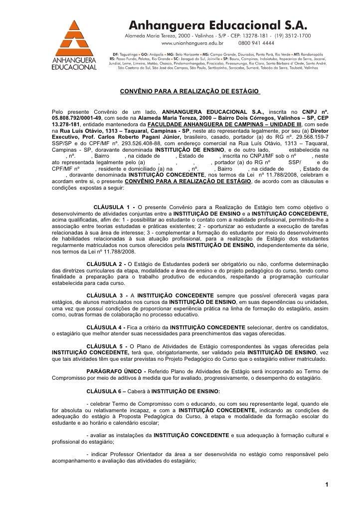 CONVÊNIO PARA A REALIZAÇÃO DE ESTÁGIO   Pelo presente Convênio de um lado, ANHANGUERA EDUCACIONAL S.A., inscrita no CNPJ n...