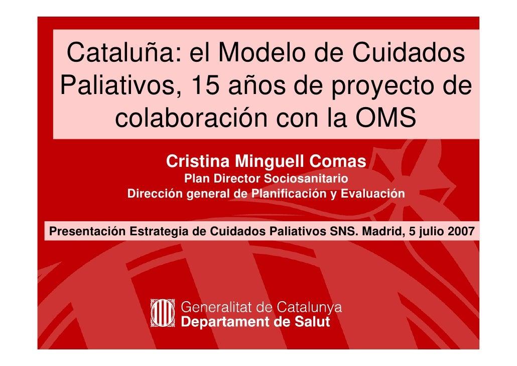 Cataluña: el Modelo de Cuidados  Paliativos, 15 años de proyecto de       colaboración con la OMS                    Crist...