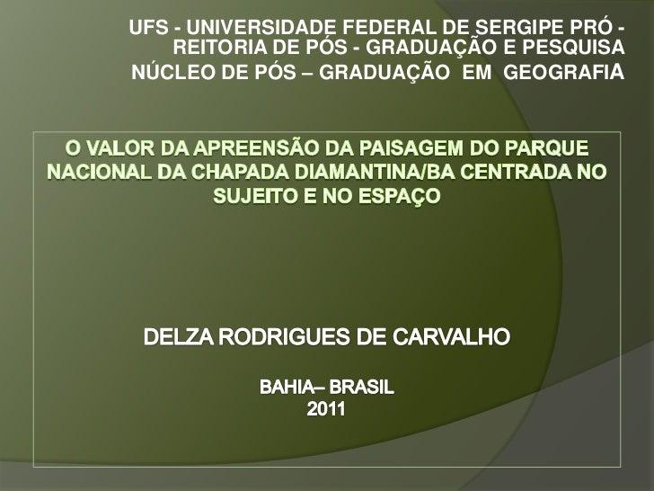 UFS - UNIVERSIDADE FEDERAL DE SERGIPE PRÓ -    REITORIA DE PÓS - GRADUAÇÃO E PESQUISANÚCLEO DE PÓS – GRADUAÇÃO EM GEOGRAFIA