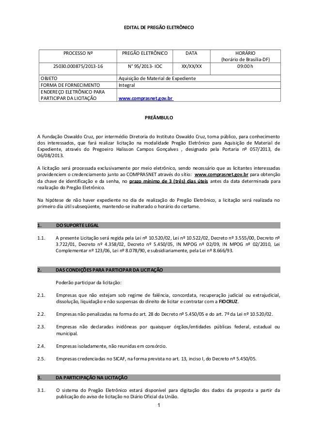 EDITAL DE PREGÃO ELETRÔNICO  PROCESSO Nº  PREGÃO ELETRÔNICO  DATA  25030.000875/2013-16  N° 95/2013- IOC  XX/XX/XX  OBJETO...