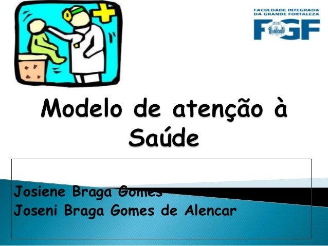 Josiene Braga Gomes Joseni Braga Gomes de Alencar