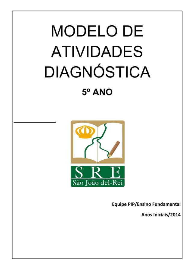 MODELO DE ATIVIDADES DIAGNÓSTICA 5º ANO Equipe PIP/Ensino Fundamental Anos Iniciais/2014