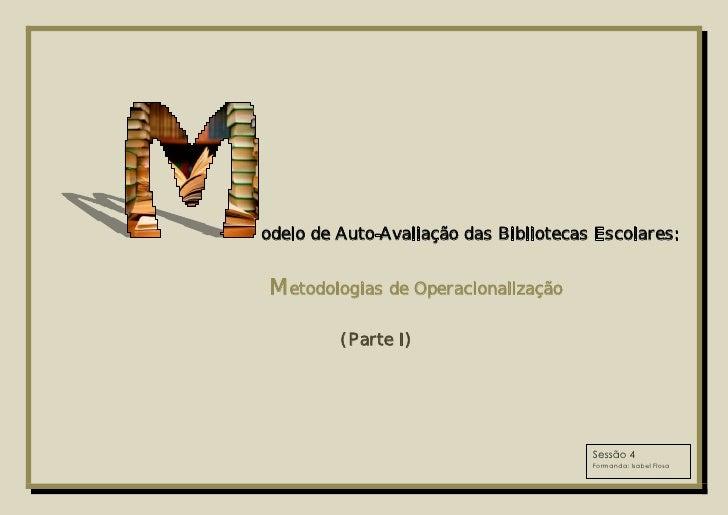 odelo de Auto-Avaliação das Bibliotecas Escolares:   Metodologias de Operacionalização           (Parte I)                ...