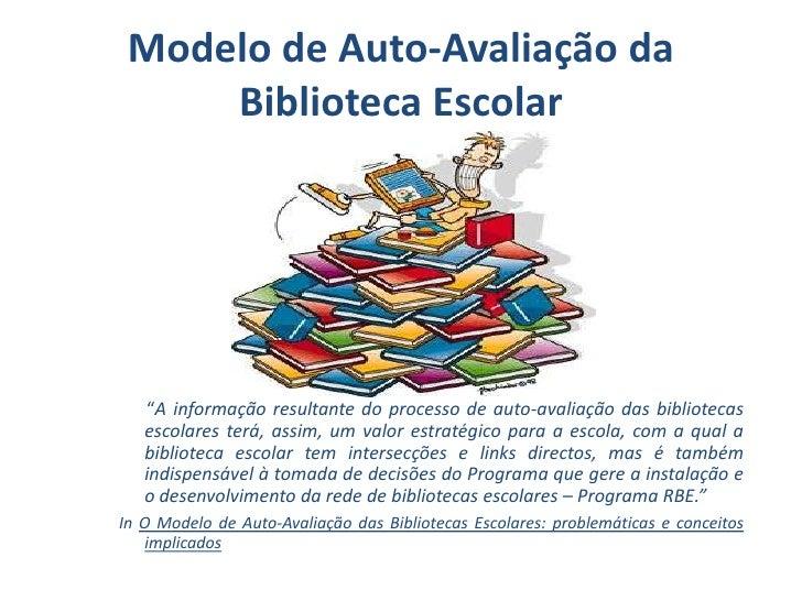 """Modelo de Auto-Avaliação da Biblioteca Escolar<br />""""A informação resultante do processo de auto-avaliação das bibliotecas..."""