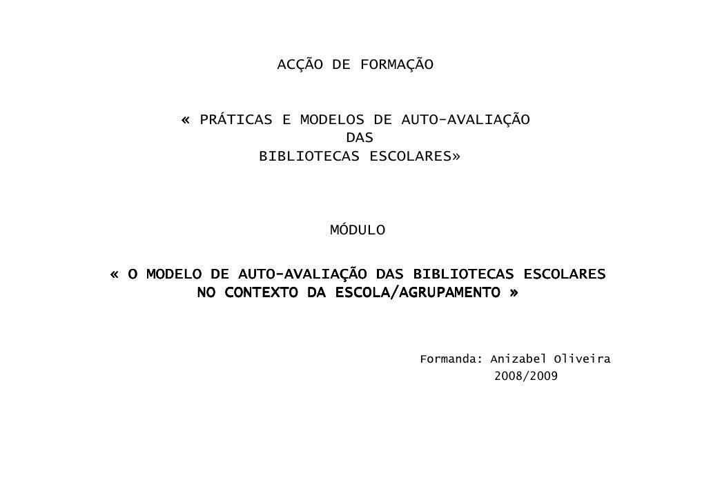 ACÇÃO DE FORMAÇÃO          « PRÁTICAS E MODELOS DE AUTO-AVALIAÇÃO                          DAS                BIBLIOTECAS ...