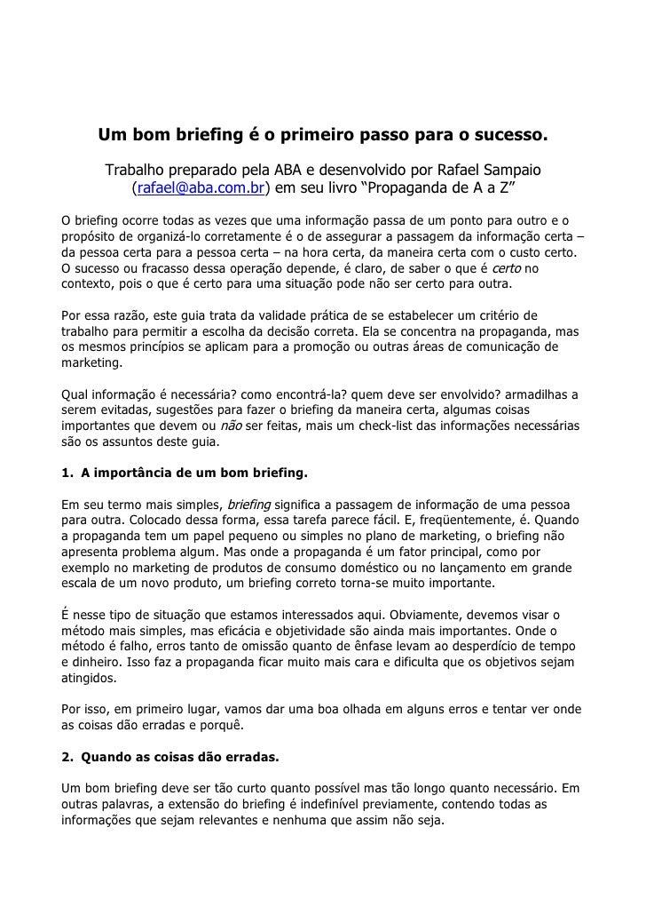 Um bom briefing é o primeiro passo para o sucesso.       Trabalho preparado pela ABA e desenvolvido por Rafael Sampaio    ...