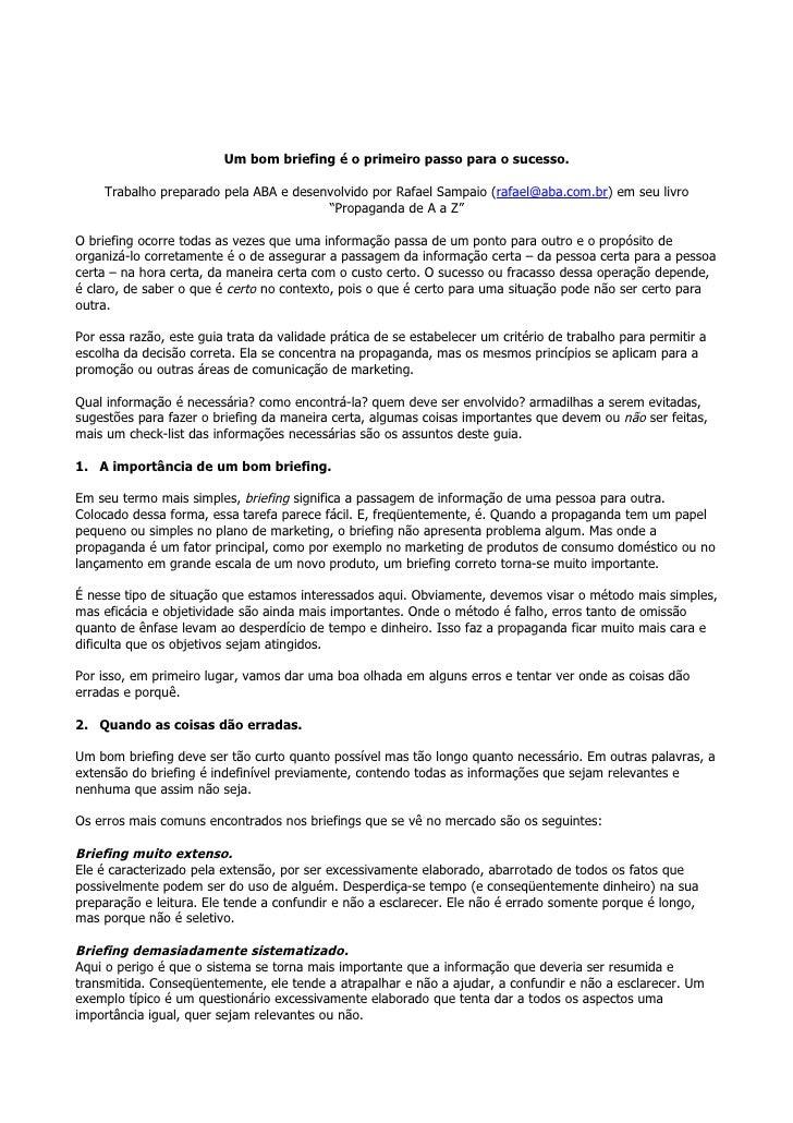 Um bom briefing é o primeiro passo para o sucesso.       Trabalho preparado pela ABA e desenvolvido por Rafael Sampaio (ra...