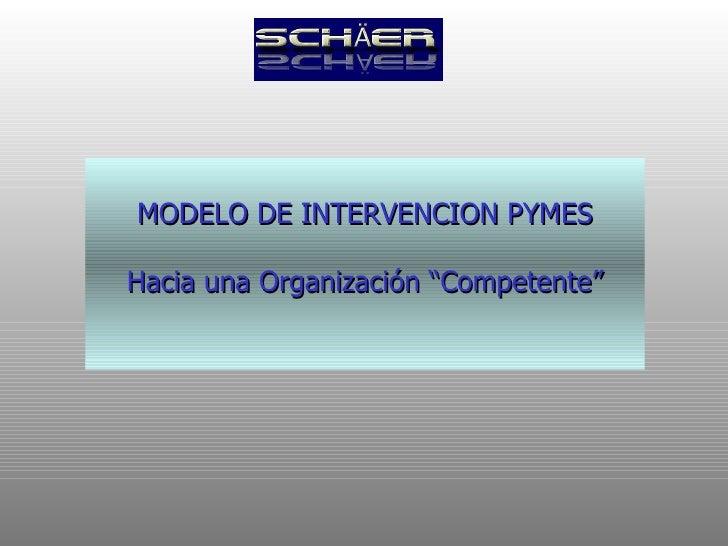 """MODELO DE INTERVENCION Hacia una Organización """"Competente"""""""