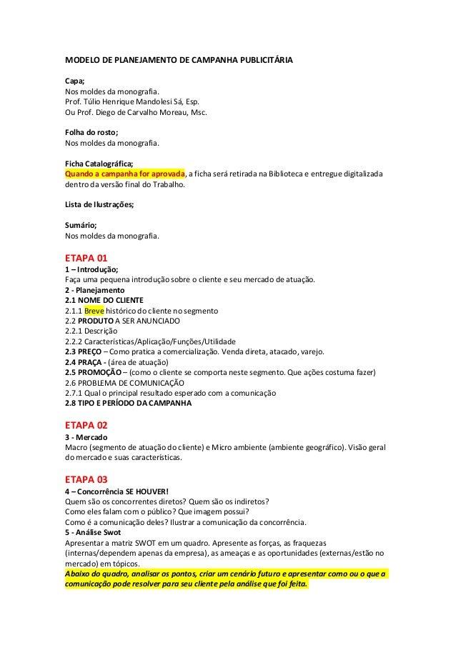 MODELO DE PLANEJAMENTO DE CAMPANHA PUBLICITÁRIA Capa; Nos moldes da monografia. Prof. Túlio Henrique Mandolesi Sá, Esp. Ou...