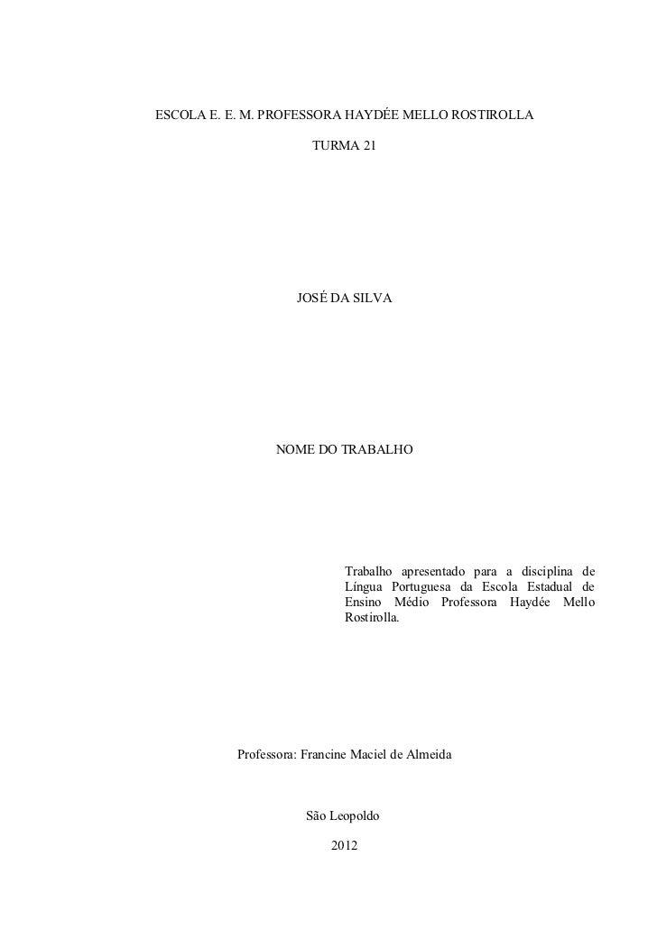 ESCOLA E. E. M. PROFESSORA HAYDÉE MELLO ROSTIROLLA                       TURMA 21                    JOSÉ DA SILVA        ...