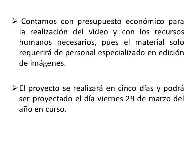 3. ELABORACIÓN DE MATERIALES Y       PRUEBAS PRELIMINARES. El vídeo se podrá presentar en salas audiovisuales, en el aula...