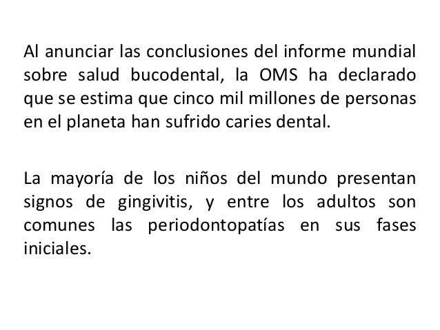 Entre el 5% y el 15% de la mayoría de los gruposde población sufre periodontitis grave, quepuede ocasionar la pérdida de d...