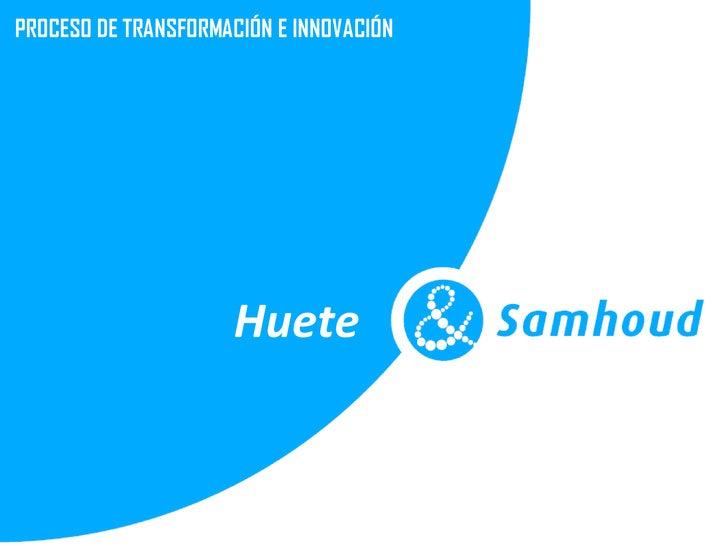 PROCESO DE TRANSFORMACIÓN E INNOVACIÓN