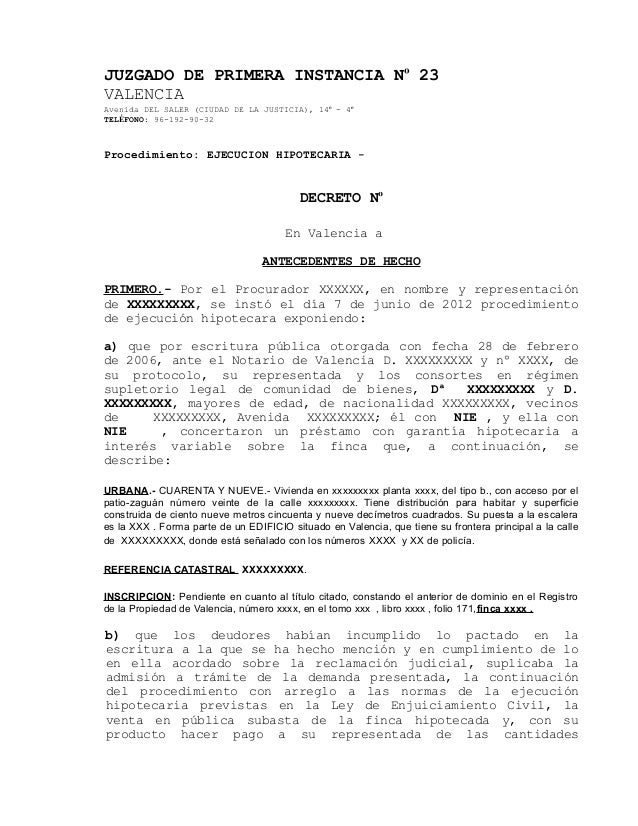JUZGADO DE PRIMERA INSTANCIA Nº 23 VALENCIA Avenida DEL SALER (CIUDAD DE LA JUSTICIA), 14º - 4º TELÉFONO: 96-192-90-32 Pro...