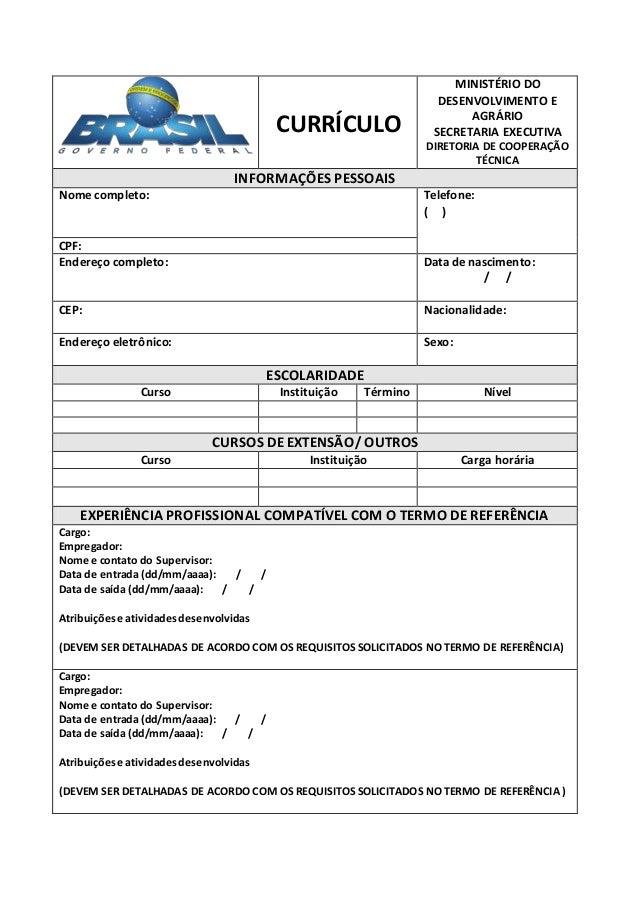 CURRÍCULO MINISTÉRIO DO DESENVOLVIMENTO E AGRÁRIO SECRETARIA EXECUTIVA DIRETORIA DE COOPERAÇÃO TÉCNICA INFORMAÇÕES PESSOAI...