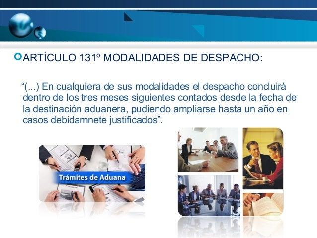 """ARTÍCULO 131º MODALIDADES DE DESPACHO: """"(...) En cualquiera de sus modalidades el despacho concluirá dentro de los tres m..."""