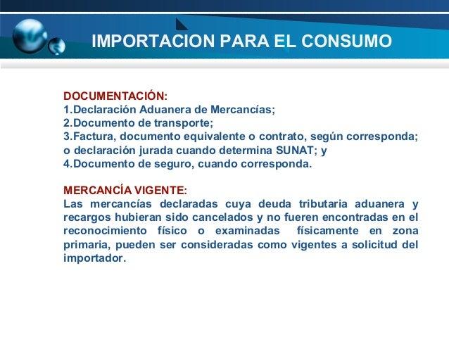 IMPORTACION PARA EL CONSUMO DOCUMENTACIÓN: 1.Declaración Aduanera de Mercancías; 2.Documento de transporte; 3.Factura, doc...
