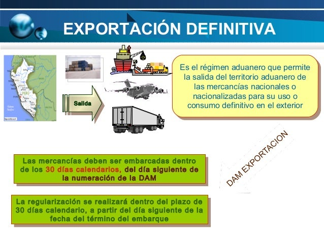 EXPORTACIÓN DEFINITIVA  Salida Salida  Es el régimen aduanero que permite Es el régimen aduanero que permite la salida del...