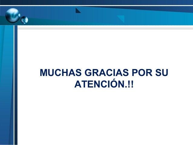 MUCHAS GRACIAS POR SU ATENCIÓN.!!