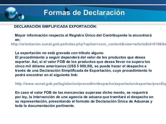 Formas de Declaración DECLARACIÓN SIMPLIFICADA EXPORTACIÓN:  Mayor información respecto al Registro Único del Contribuyent...