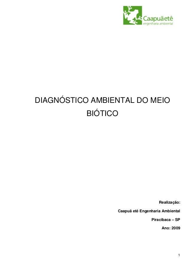 DIAGNÓSTICO AMBIENTAL DO MEIO           BIÓTICO                                     Realização:                 Caapuã etê...