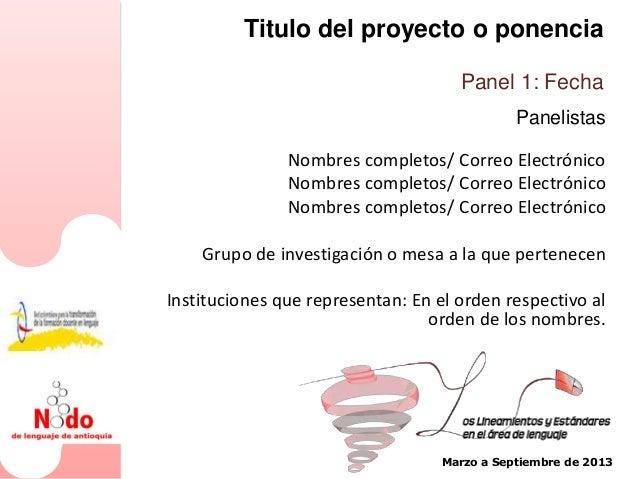 Titulo del proyecto o ponencia                                     Panel 1: Fecha                                         ...