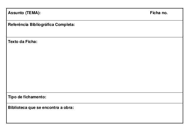 Assunto (TEMA): Ficha no. Referência Bibliográfica Completa: Texto da Ficha: Tipo de fichamento: Biblioteca que se encontr...