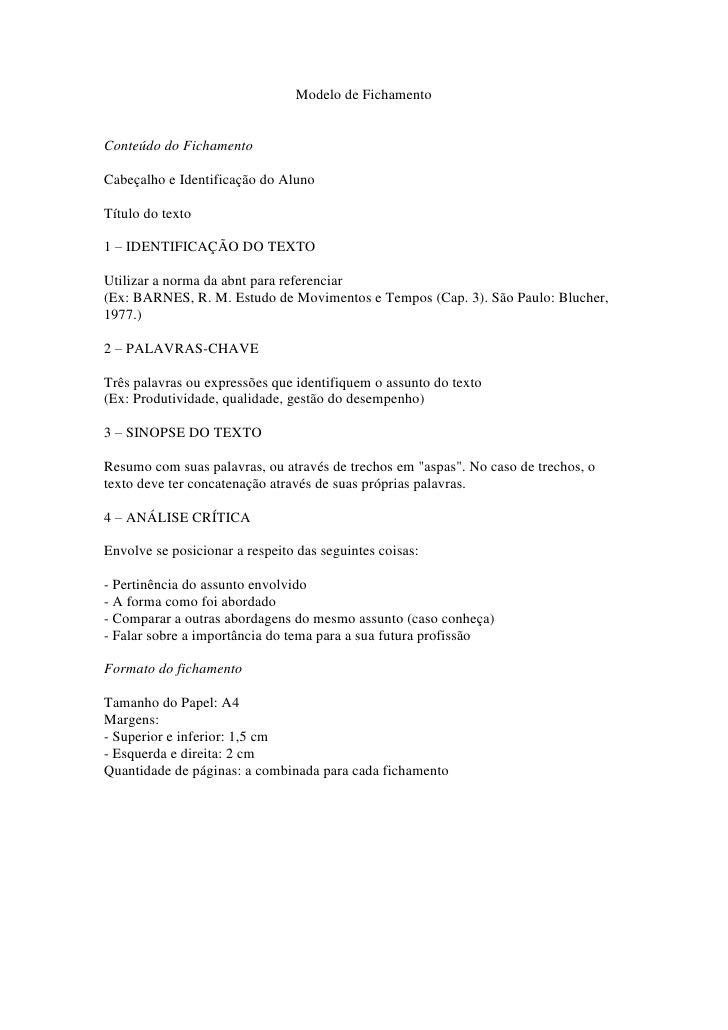 Modelo de Fichamento<br />Conteúdo do FichamentoCabeçalho e Identificação do AlunoTítulo do texto1 – IDENTIFICAÇÃO DO TEXT...