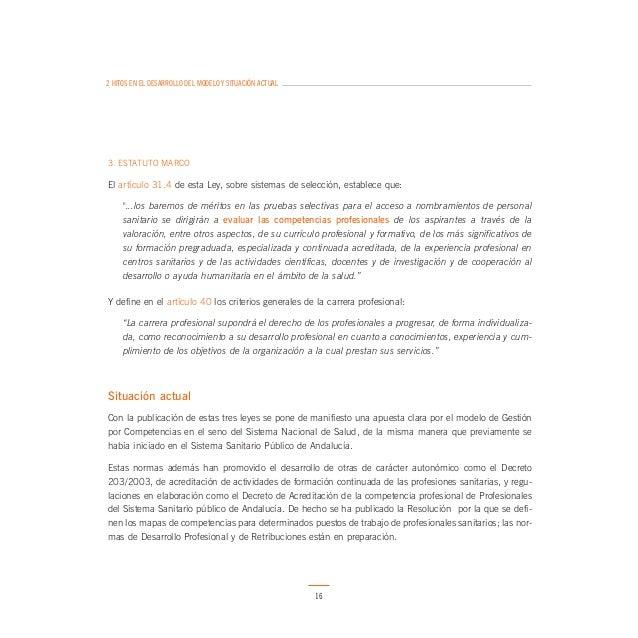 2 HITOS EN EL DESARROLLO DEL MODELO Y SITUACIÓN ACTUAL  En Mayo de 2006 se ha suscrito un Acuerdo entre el Servicio Andalu...