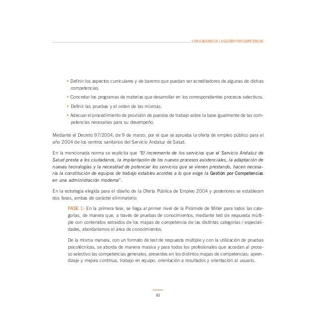 5 APLICACIONES DE LA GESTIÓN POR COMPETENCIAS  Desde el año 2003, se está trabajando en el SAS con un modelo de Evaluación...