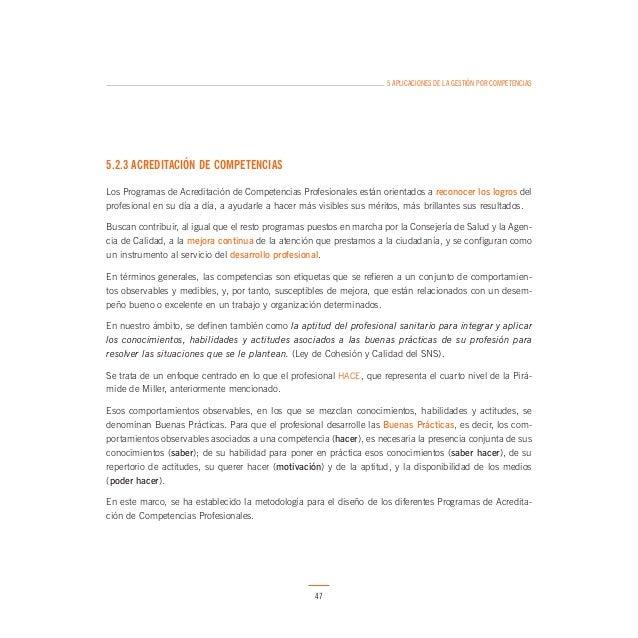 5 APLICACIONES DE LA GESTIÓN POR COMPETENCIAS  Las Buenas prácticas y Evidencias asociadas a las competencias no agotan to...