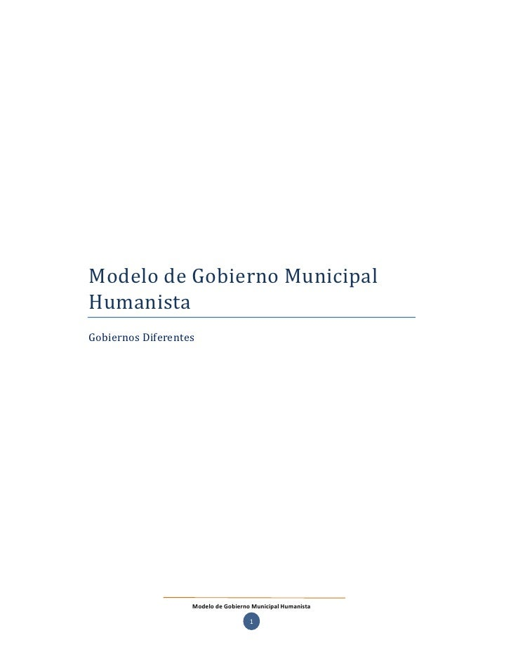 Modelo de Gobierno MunicipalHumanistaGobiernos Diferentes                   Modelo de Gobierno Municipal Humanista        ...