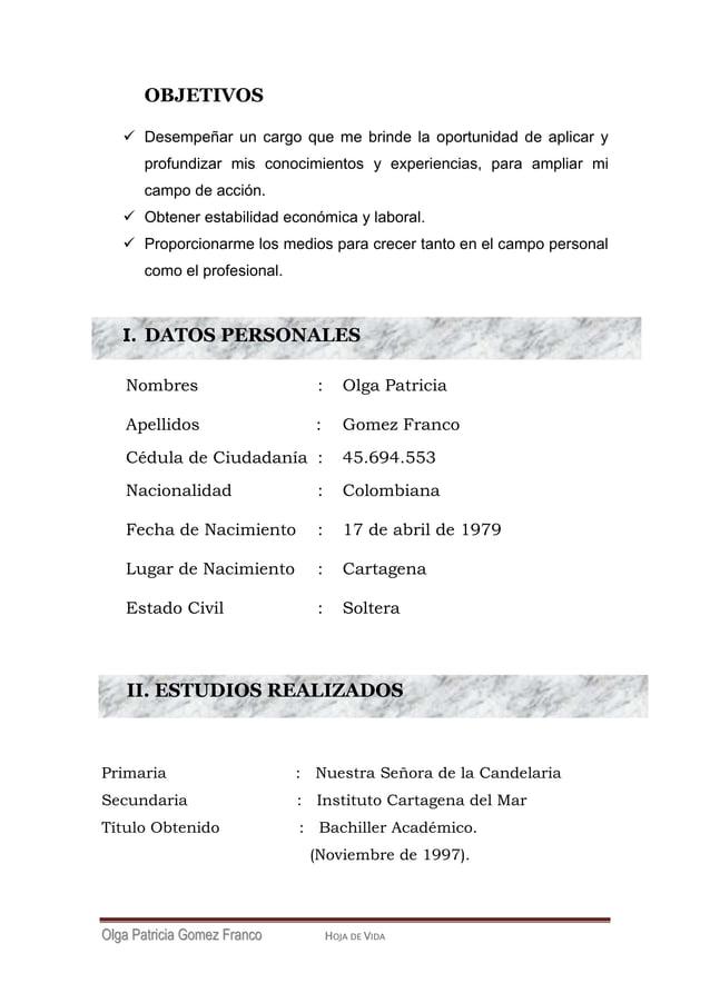 OOllggaa PPaattrriicciiaa GGoommeezz FFrraannccoo HOJA DE VIDA II. ESTUDIOS REALIZADOS OBJETIVOS  Desempeñar un cargo que...