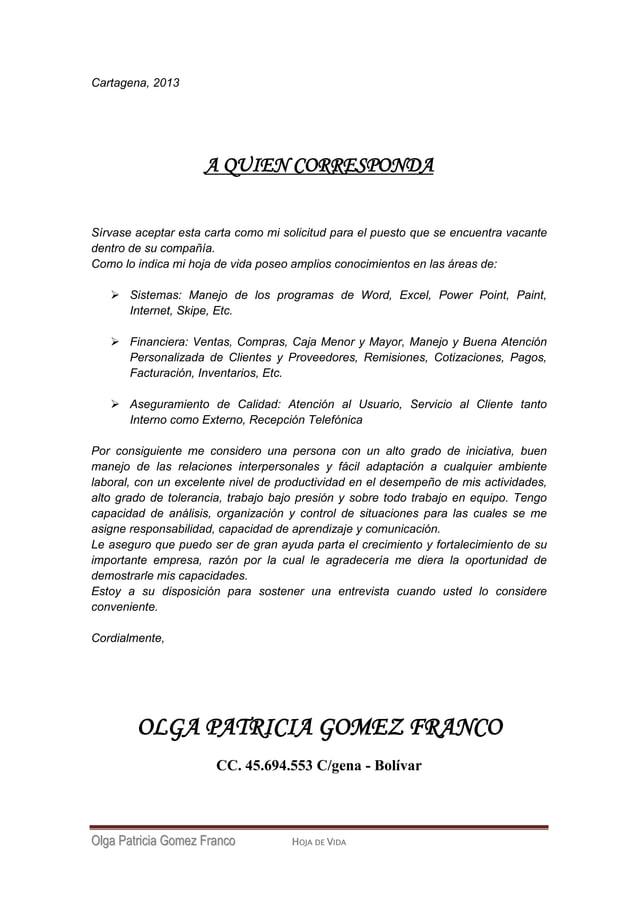 OOllggaa PPaattrriicciiaa GGoommeezz FFrraannccoo HOJA DE VIDA Cartagena, 2013 A QUIEN CORRESPONDA Sírvase aceptar esta ca...