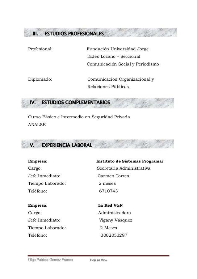 OOllggaa PPaattrriicciiaa GGoommeezz FFrraannccoo HOJA DE VIDA III. ESTUDIOS PROFESIONALES IV. ESTUDIOS COMPLEMENTARIOS V....