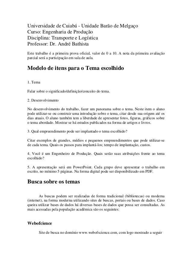 Universidade de Cuiabá - Unidade Barão de Melgaço Curso: Engenharia de Produção Disciplina: Transporte e Logística Profess...